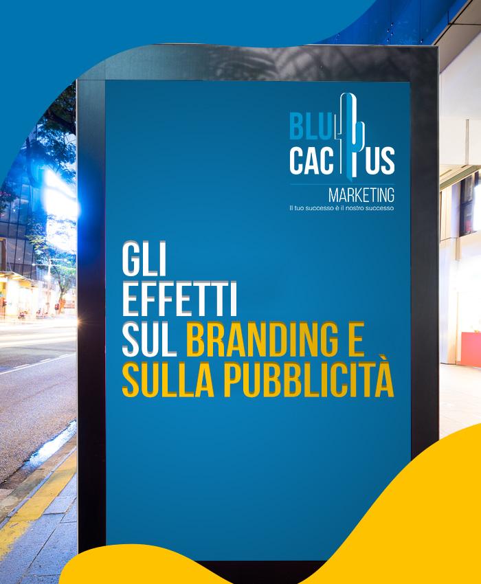 BluCactus Servizi Branding Gli effetti sul branding e pubblicità