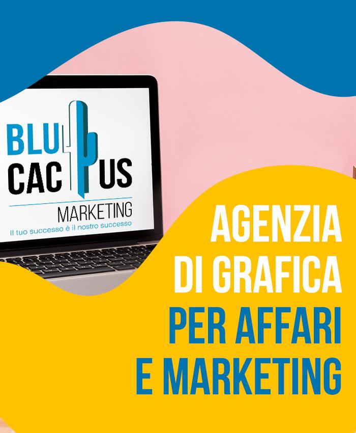 BluCactus Servizi Progettazione Grafica Agenzia di grafica per affari e marketing