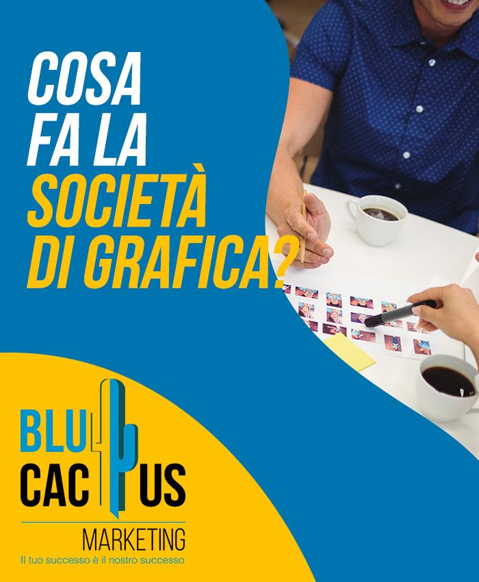 BluCactus Servizi Progettazione Grafica Cosa fa la società di grafica